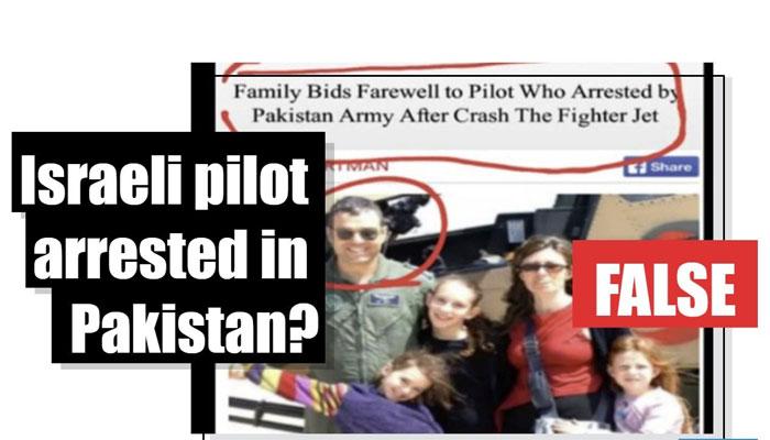 News of Israeli pilot's arrest in Pakistan is fake | Top