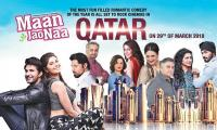 Maan Jao Naa to release in Qatar on March 29