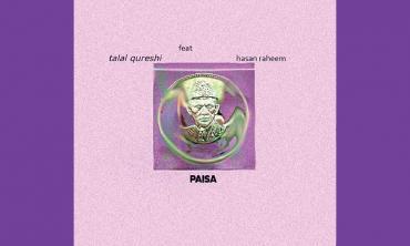 Talal Qureshi collaborates with Hasan Raheem on 'Paisa'