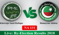 NA 131 - By-election results 2018 - Saad Rafique wins against Humayun Akhtar
