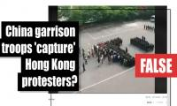 Fact-check: Has China garrison troops 'captured' Hong Kong protesters?