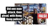 Fact-check: Did one man attack, then plead, with Hong Kong police?
