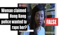 Fact-check: Woman claimed Hong Kong police wanted to rape her?