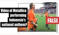 Fact-check: Video of Metallica performing Indonesia's national anthem?