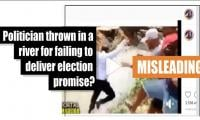 Fact-check: Politician thrown in a river for failing to deliver election promise?