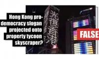 Fact-check: Hong Kong pro-democracy slogan projected onto skyscraper?
